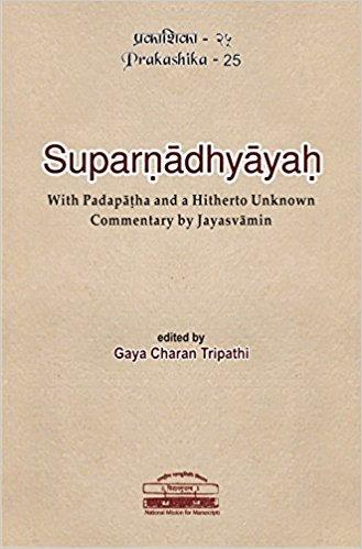 Shri Suparanadhyayah: With Padapatha and a Hitherto: Gayacharan Tripathi
