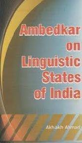 Ambedkar on Linguistic States of India: Akhlakh Ahmad