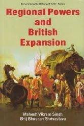 Regional Powers British Expansion: Mahesh Vikram Singh