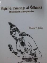 Sigiriya Paintings of Srilanka: Identification And Interpretation: Meena V. Talim