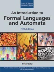 An Introduction to Formal Languages and Automata, (Fifth Edition): Peter Linz