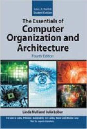 The Essentials of Computer Organization & Architecture,: Linda Null Julia