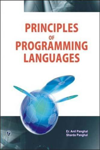 Principles of Programming Languages: Anil Panghal,Sharda Panghal