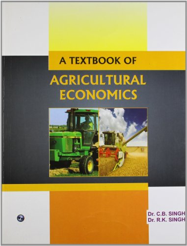 A Textbook of Agricultural Economics: Dr. C.B. Singh,