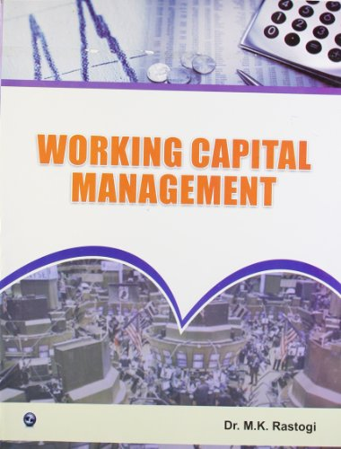 Working Capital Management: Dr. M.K. Rastogi