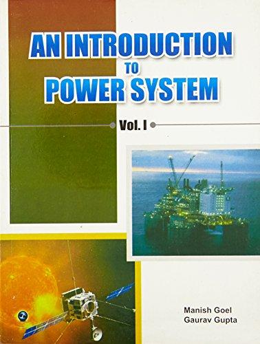An Introduction to Power System Vol. I: Manish Goel, Gaurav