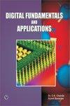 Digital Fundamentals and Applications: Dr C.K. Chanda,Sumit Banerjee