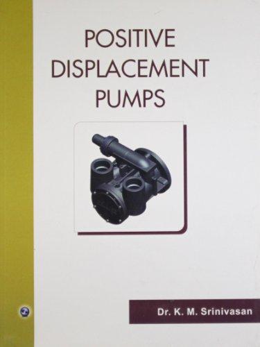 Positive Displacement Pumps: Dr. K.M. Srinivasan