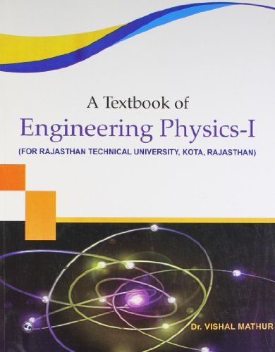 A Textbook of Engineering Physics - I: Dr. Vishal Mathur