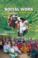 Social Work : An Introduction: Aman Kumar