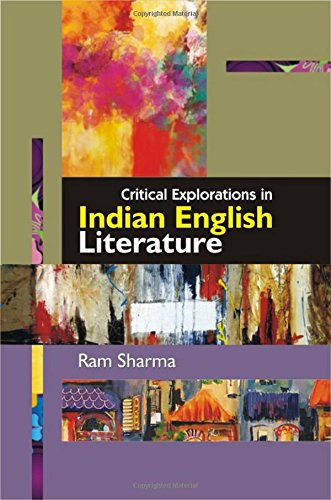 Critical Explorations In Indian English Literature: Ram Sharma