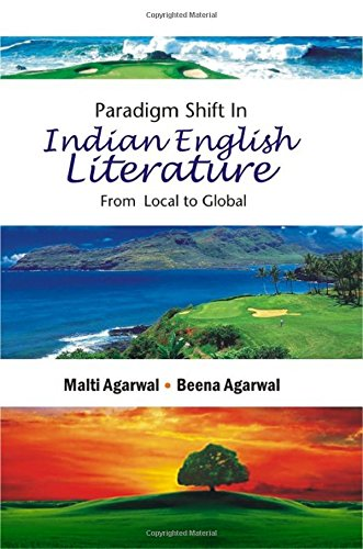 Paradigm Shift in Indian English Literature : Malti Agarwal and
