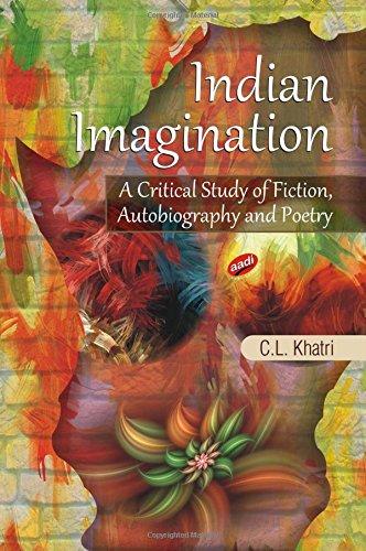 Indian Imagination : A Critical Study of: C.L. Khatri