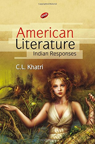 American Literature : Indian Responses: C.L. Khatri