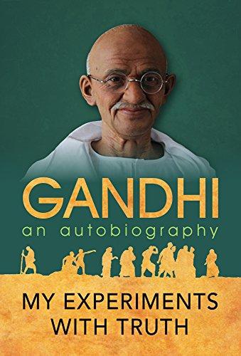 the autobiography of mahatma gandhi