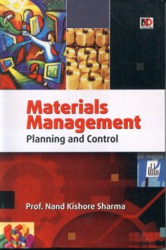 Materials Management : Planning and Control: Nand Kishore Sharma