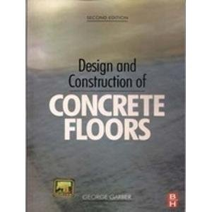 9789380931159: DESIGN AND CONSTRUCTION OF CONCRETE FLOORS, 2ND EDITION
