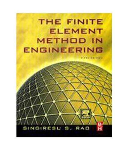The Finite Element Method in Engineering: Singiresu S Rao