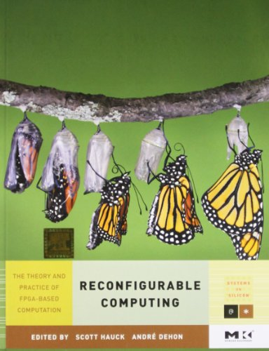 Reconfigurable Computing: The Theory And Practice Of: Hauck