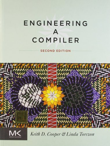 Engineering A Compiler (Second Edition): Keith D. Cooper,Linda