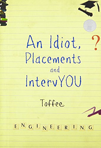 9789380942872: An Idiot, Placements And IntervYou