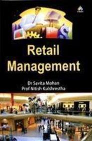 Retail Management: Nitish Kulshreshtha,Savita Mohan