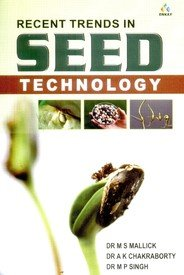 Recent Trends in Seed Technology: A.K. Chakraborty,M.P. Singh,M.S.