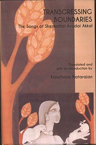 Transgressing Boundaries: The Songs of Shenkottai Avudai: Kanchana Nataranjan (Tr.