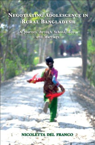 Negotiating Adolescence in Rural Bangladesh: A Journey through School, Love and Marriage: Del ...
