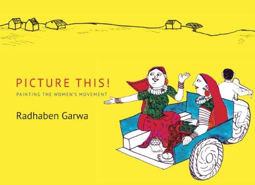 Picture this!: Painting the Women s Movement (Hardback): Radhaben Garwa