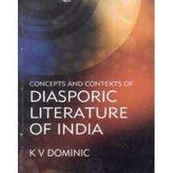 Concepts and Contexts of Diasporic Literature of: K.V. Dominic