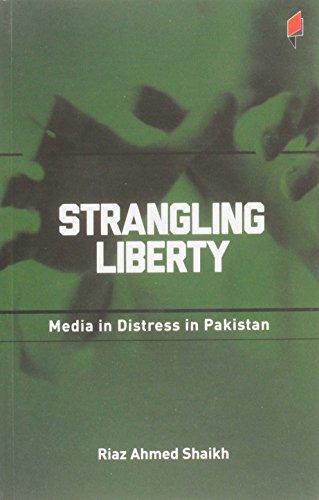 Strangling Liberty Media in Distress in Pakistan: Shaikh Riaz Ahmed