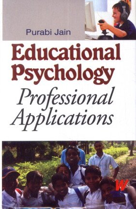 Educational Psychology: Professional Applications: Purabi Jain