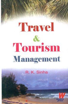 Travel and Tourism Management: R.K. Sinha