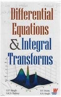 Differential Equations and Integral Transforms: U.P. Singh, R.Y. Denis, S.K.D. Dubey and K.N. Singh