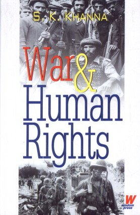 War and Human Rights: S.K. Khanna