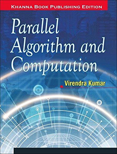 Parallel Algorithm and Computation: Virendra Kumar