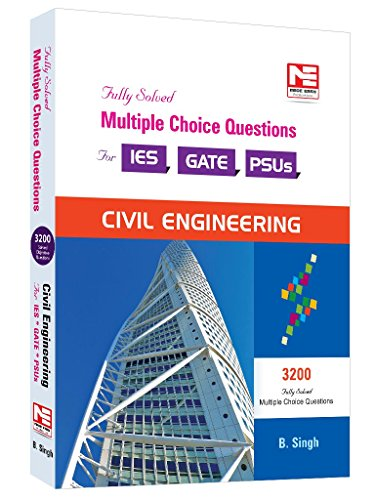 3200 MCQ for IES/GATE/PSUs : Civil Engineering: B. Singh (Ex. IES)