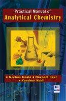 Practical Manual of Analytical Chemistry: Neelam SinglaNavneet KaurKanchan