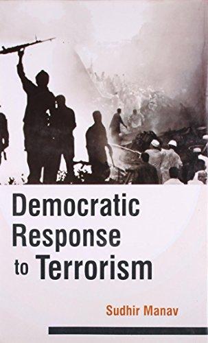 Democratic Response to Terrorism: Sudhir Manav