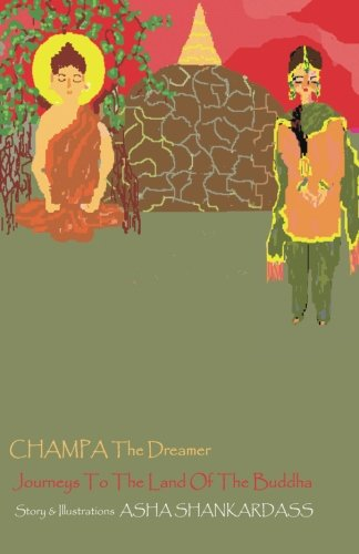 9789381115534: CHAMPA The Dreamer Journeys To The Land Of the Buddha