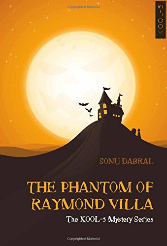 9789381115817: THE PHANTOM OF RAYMOND VILLA : The KOOL-5 Mystery Series