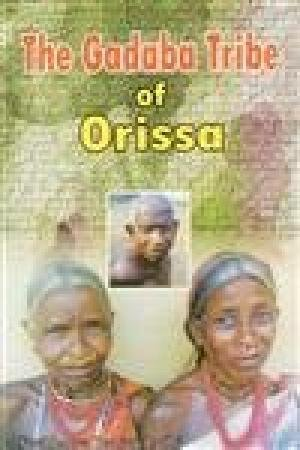 9789381136072: The Gadaba Tribe of Orissa