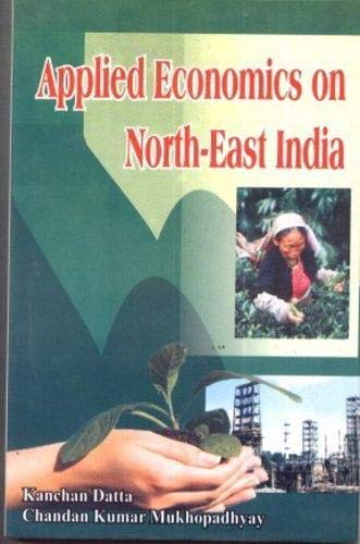 Applied Economics on North-East India: Kanchan Datta and