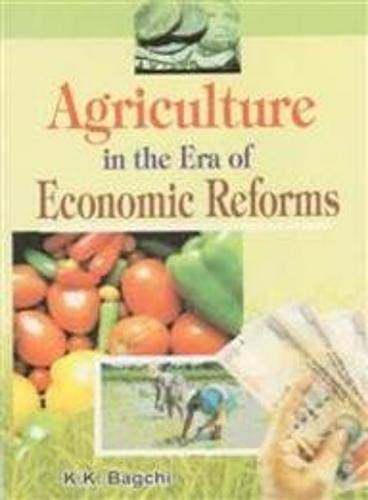 Agriculture in the Era of Economic Reforms: K.K. Bagchi (ed)