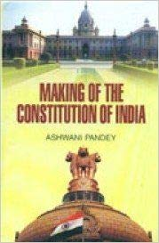 Making of the Constitution of India: Pandey, Ashwani