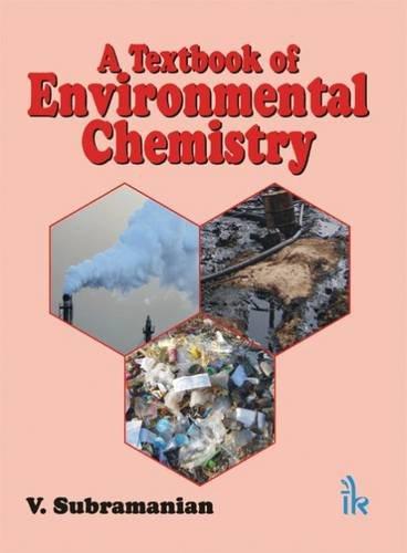 A Textbook of Environmental Chemistry: V. Subramanian