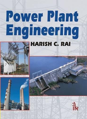 Power Plant Engineering: Harish C. Rai