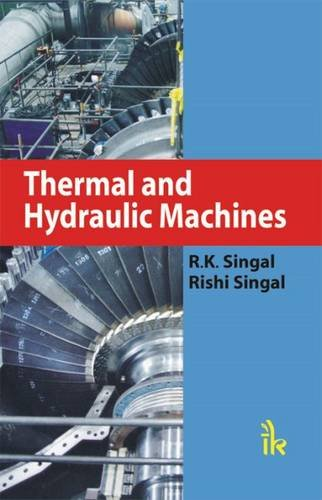 Thermal and Hydraulic Machines: R K Singal,