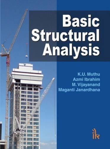 Basic Structural Analysis: K.U. Muthu, Azmi Ibrahim, M. Vijay Anand, Maganti Janardhana